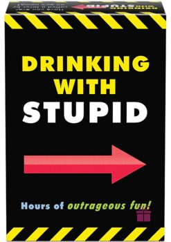 Drinking With Stupid